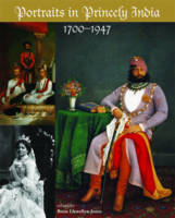 Portraits in Princely India: 1700-1900