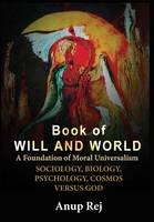 BOOK OF WILL AND WORLD: Foundation of...