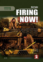 Firing Now!: Tank, Anti-Tank and...