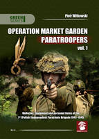 Operation Market Garden Paratroopers:...
