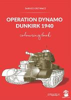 Operation Dynamo, Dunkirk 1940:...