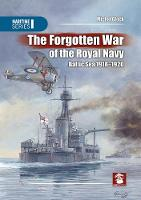 The Forgotten War Of The Royal Navy:...