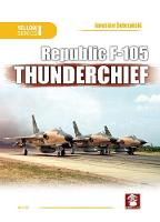 Republic F-105 Thunderchief: 2018