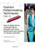 Fashion Patternmaking Techniques:...