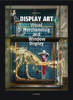 Display Art: Visual Merchandising and...