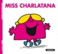 Mr Men & Little Miss...: Miss Charlatana