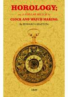 Horology: Or a Popular Sketch of ...