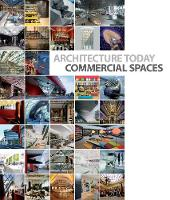 Architecture Today: Commercial Spaces