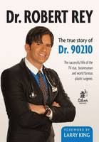Dr. Robert Rey: The True Story of Dr....