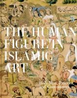 The Human Figure in Islamic Art: Holy...