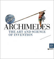 Archimedes: The Art and Science of...