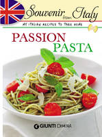Passion Pasta: My Italian Recipes to...