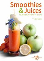 Smoothies and Juices: Health and...