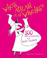 Who's Afraid of Witches?: 100 Fun...