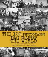 The 100 Photographs That Changed the...