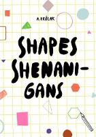 Shapes, Shenanigans