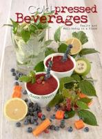 Cold-Pressed Beverages: Health and...
