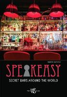 Speakeasy: Secret Bars Around the World