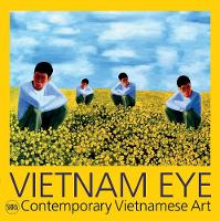 Vietnam Eye: Contemporary Vietnamese Art