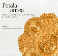 Petala Aurea: Gold Sheet-Work of...