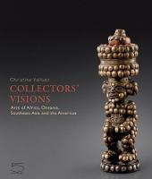 Collectors' Visions - Arts of Africa,...