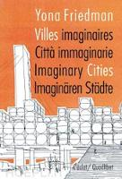 Yona Friedman - Imaginary Cities