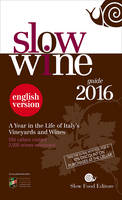 Slow Wine 2016: A Year in the Life of...