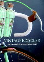 Vintage Bicycles: How to Find and...