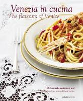 Venezia in Cucina: The Flavours of...