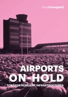 Airports on Hold: Towards Resilient...