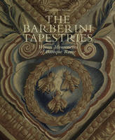 Barberini Tapestries: Woven Monuments...