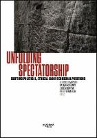 Unfolding Spectatorship: Shifting...