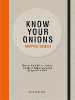Graphic Design Know Your Onions