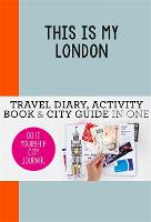 This is My London: Travel Diary,...