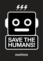Save the Humans: Manifesto for...
