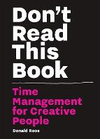 Don't Read This Book: Time Management...