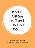Once Upon a Time I Went to...: A...
