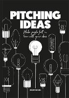 Pitching Ideas: Make People Fall in...