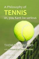 A Philosophy of Tennis: Or, You Kant...