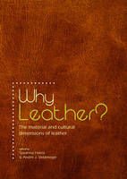 Why Leather?: The Material and...