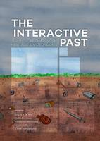 The Interactive Past: Archaeology,...