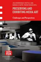 Preserving and Exhibiting Media Art:...
