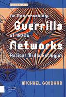Guerrilla Networks: An Anarchaeology...