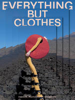 Everything but Clothes: Fashion,...