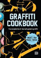 Graffiti Cookbook: A Guide to...