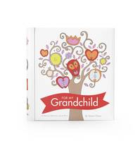 For My Grandchild: A Memory Album for...