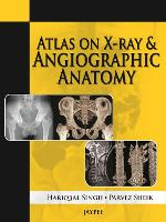 Atlas on X-Ray and Angiographic Anatomy