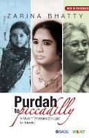Purdah to Piccadilly: A Muslim ...