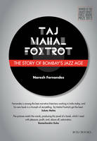Taj Mahal Foxtrot: The Story of...