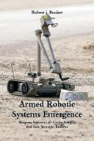 Armed Robotic Systems Emergence:...
